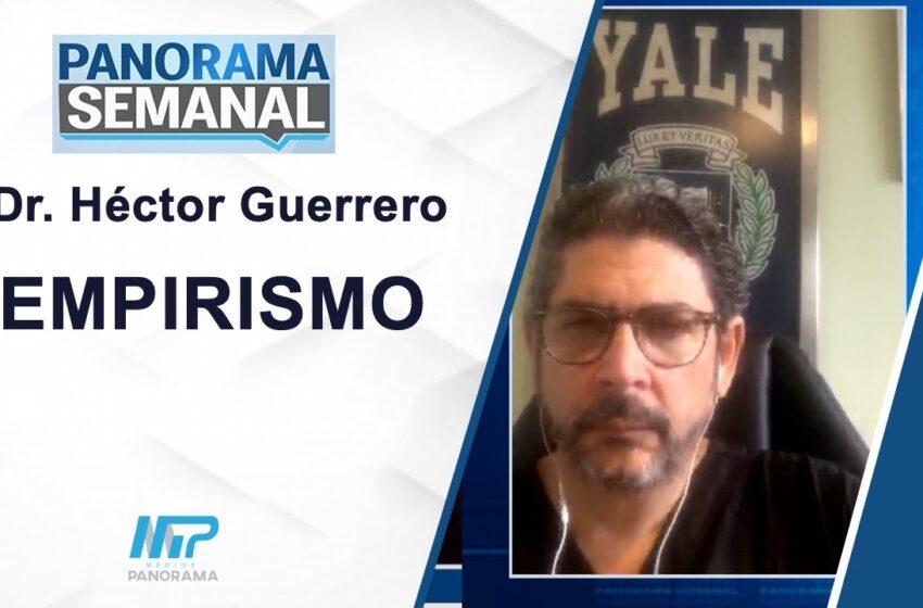 Panorama Semanal: Empirismo/ Dr. Héctor Guerrero Heredia