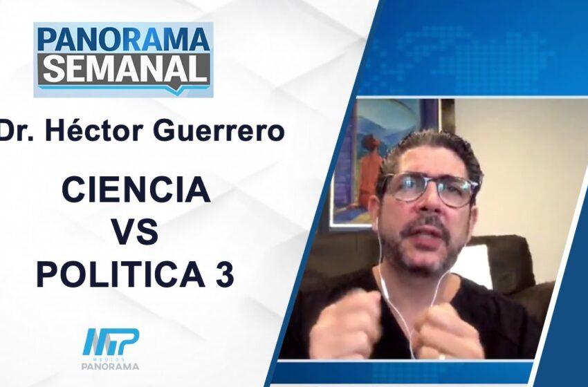 Panorama Semanal: Ciencia y política (2) Héctor Guerrero Heredia
