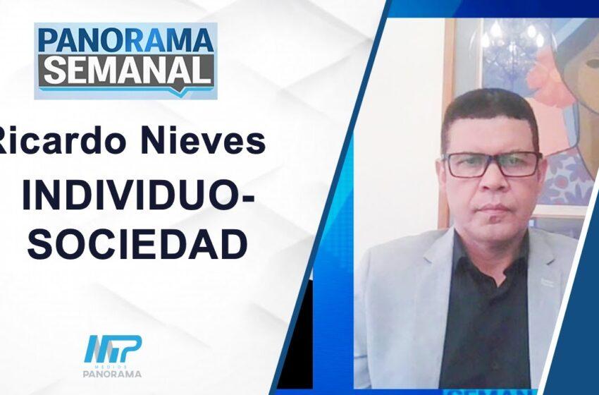 PANORAMA SEMANAL: INDIVIDUO-SOCIEDAD / Ricardo Nieves
