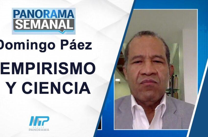 Panorama Semanal: Empirismo y Ciencia/ Domingo Páez