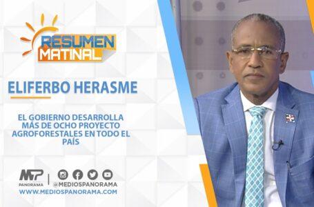 Gobierno desarrolla más de ocho proyecto agroforestales en todo el país, dice Eliferbo Herasme