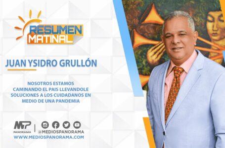 Estamos caminando el país llevándole soluciones a los ciudadanos / Juan Ysidro Grullon