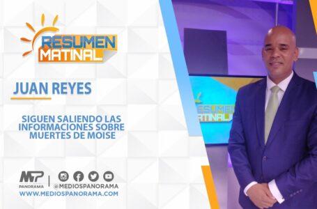 SIGUEN SALIENDO LAS INFORMACIONES SOBRE MUERTES DE MOISE / Juan Reyes
