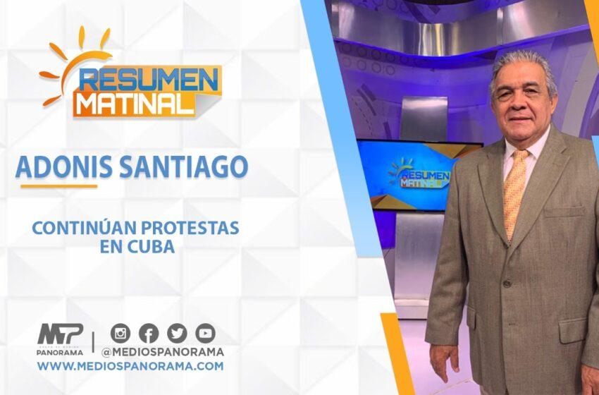CONTINÚAN PROTESTAS EN CUBA / Adonis Santiago